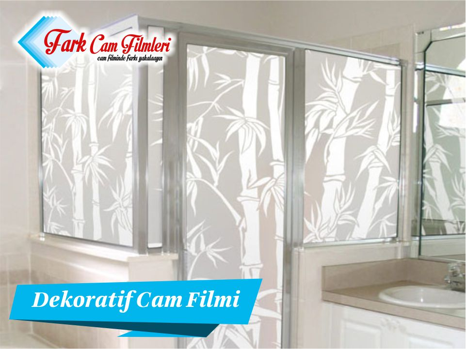 dekoratif cam filmi,dekoratif cam filmi modelleri,dekoratif cam filmi kullanım alanları,dekoratif cam filmi fiyatları