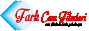 Fark Cam Filmleri-Cam Filminde Fark Yaratıyor