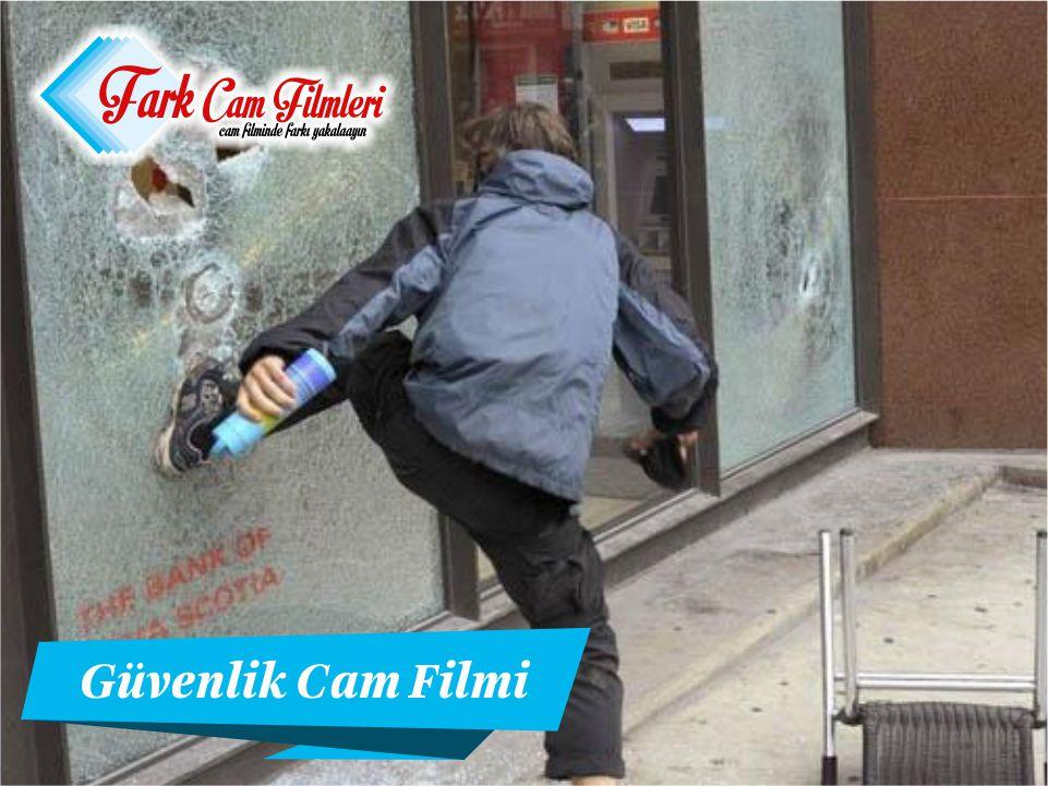 güvenli cam filmi,güvenlik cam filmleri,güvenlik cam filmi özellikleri,güvenlik cam filmi fiyatları